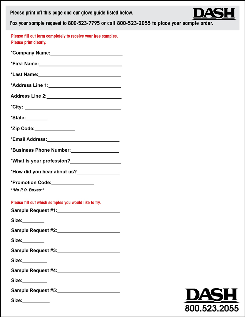 printable sample request forms please print off our sample form and glove guide to fax or call in your sample requests please fax your form to 800 523 7795 or call in to 800 523 2055
